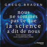 Vente AudioBook : Nous ne sommes pas ce que la science a dit de nous  - Gregg Braden