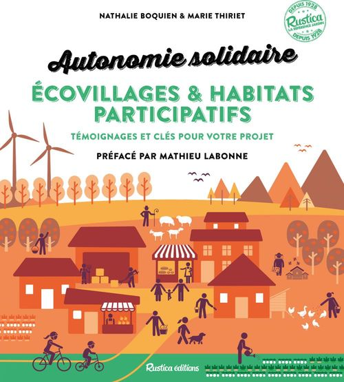 Autonomie solidiare ; écovillages et habitats participatifs