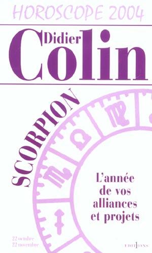 Horoscope 2004 ; scorpion ; l'annee de vos alliances et projets (édition 2004)