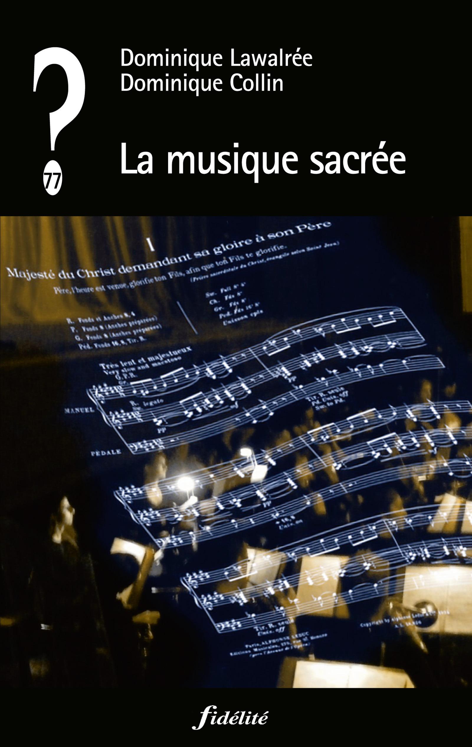 QUE PENSER DE... ? ; la musique sacrée