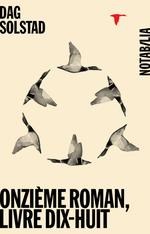 Onzième roman, livre dix-huit  - Dag Solstad