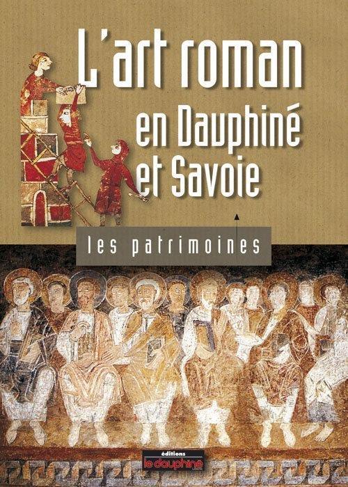 L'art roman en Dauphiné et Savoie
