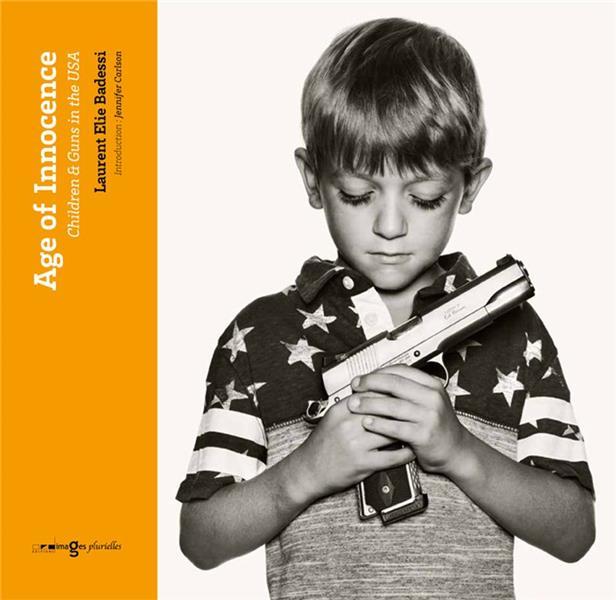 Age of innocence ; les enfants et les armes aux Etats-Unis