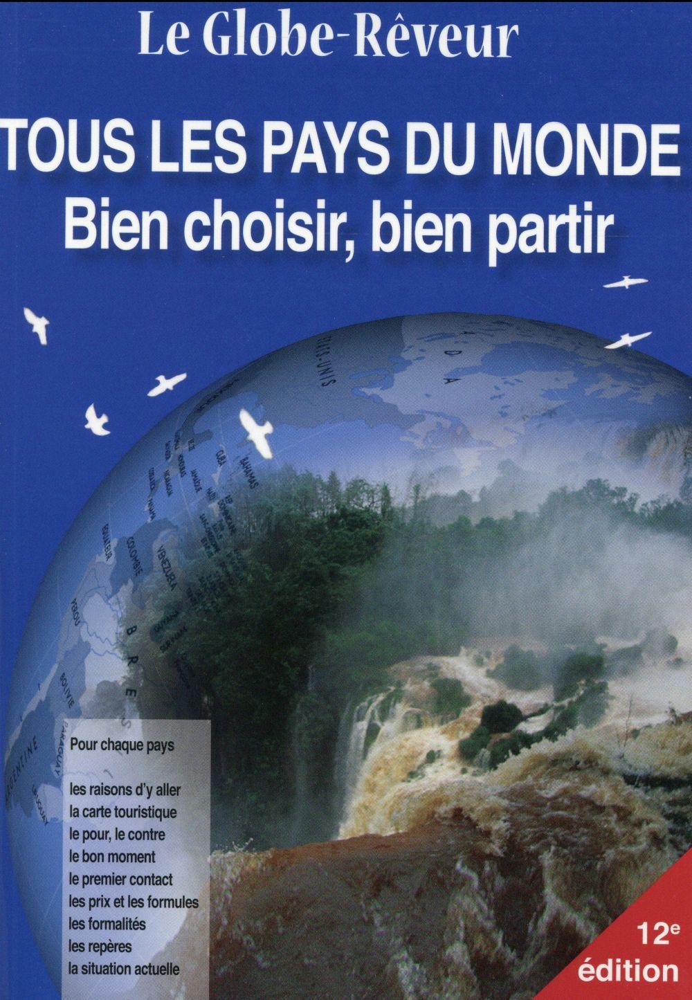 Le globe-rêveur ; tous les pays du monde ; bien choisir, bien partir