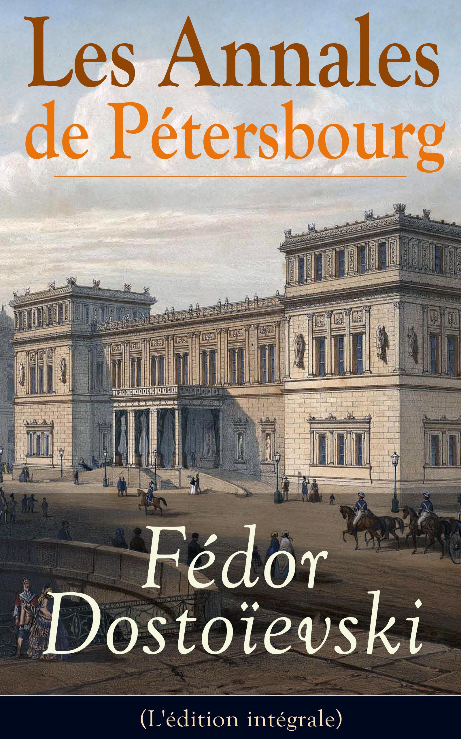 Les Annales de Pétersbourg (L'édition intégrale)