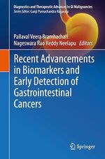 Recent Advancements in Biomarkers and Early Detection of Gastrointestinal Cancers  - Pallaval Veera Bramhachari - Nageswara Rao Reddy Neelapu