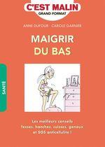 Vente Livre Numérique : Maigrir du bas, c'est malin  - Carole GARNIER - Anne Dufour