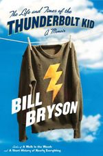Vente EBooks : The Life and Times of the Thunderbolt Kid  - Bill Bryson