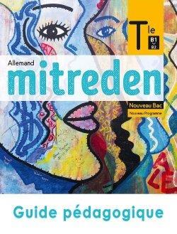 Mitreden ; allemand ; terminale ; guide pédagogique ; B1>B2 (édition 2020)