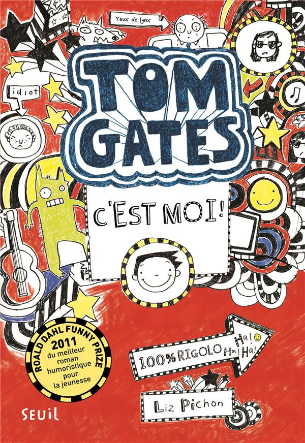 Tom Gates T.1 ; Tom Gates, C'Est Moi !