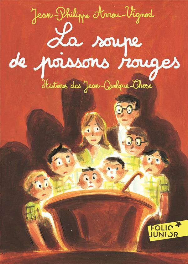 Histoires des Jean-Quelque-Chose ; la soupe de poissons rouges