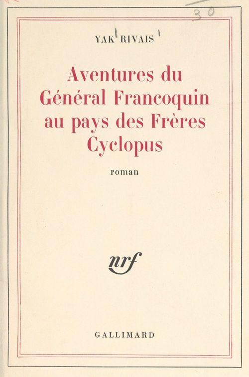 Aventures du général Francoquin au pays des frères Cyclopus
