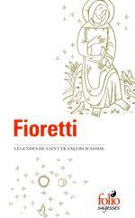 Fioretti ; légendes de saint François d'Assise ; cantique de Frère Soleil