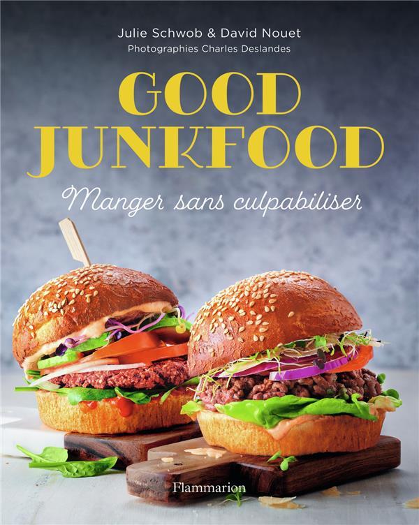Good junkfood ; manger sans culpabiliser