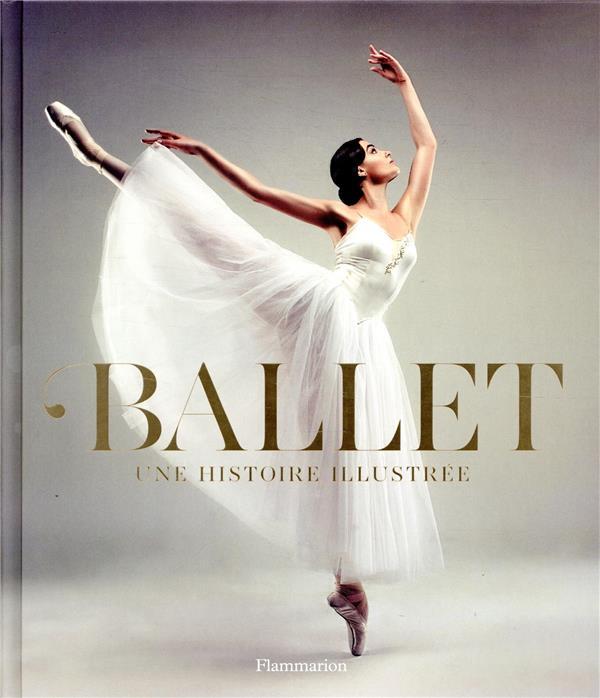 Ballet ; une histoire illustrée