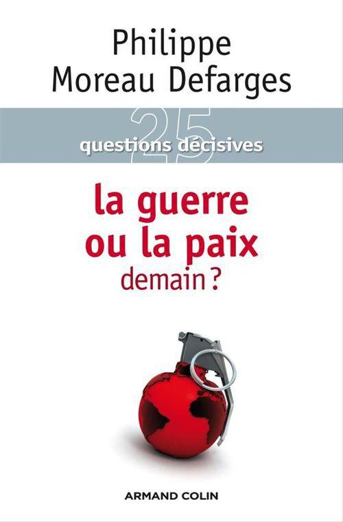 25 questions décisives ; la guerre ou la paix demain ?