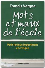 Mots et maux de l'école ; lexique impertinent et critique des réformes