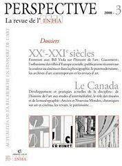 PERSPECTIVE - REVUE DE L'INHA ; XXe-XXIe siècles ; le Canada ; 2008/3