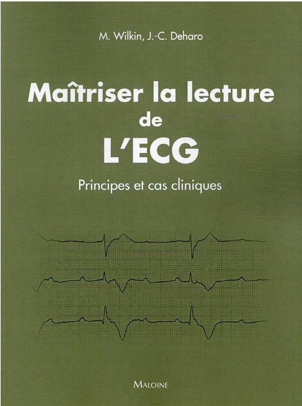 Maîtriser la lecture de l'ECG : 100 cas cliniques