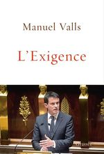L'Exigence  - Manuel VALLS
