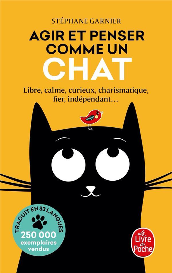 Agir et penser comme un chat ; libre, calme, curieux, charismatique, fier, indépendant...