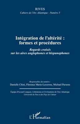 RIVES ; CAHIERS DE L'ARC ATLANTIQUE N.5 ; intégration de l'altérité ; formes et procédures ; regards croisés sur les aires anglophones et hispanophones