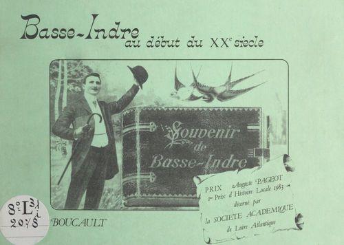 Basse-Indre au début du XXe siècle  - Gaston Boucault