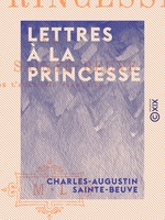 Vente EBooks : Lettres à la Princesse  - Charles-Augustin SAINTE-BEUVE