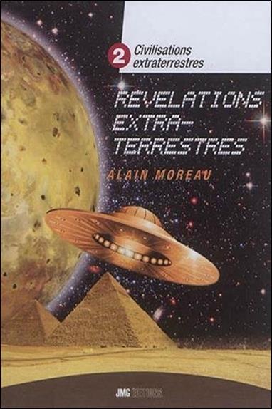 Civilisations extraterrestres T.2 ; révélations extraterrestres