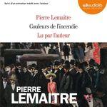 Vente AudioBook : Couleurs de l'incendie  - Pierre Lemaitre