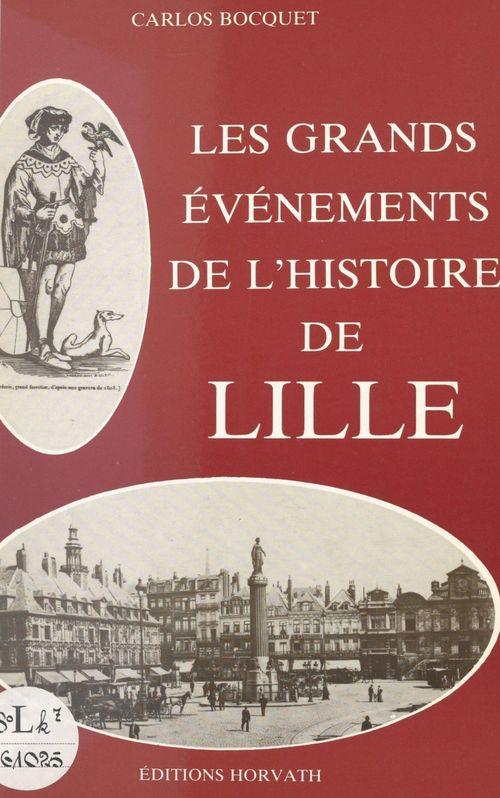 Les grands événements de l'histoire de Lille