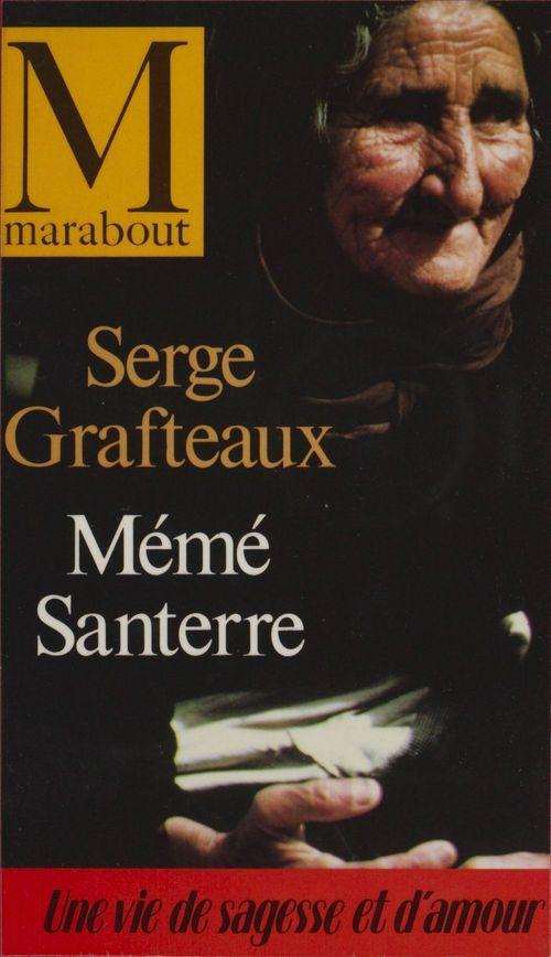 Mémé Santerre  - Serge Grafteaux  - Marie-Catherine Santerre