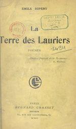 La terre des lauriers  - Émile Ripert