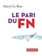 Vente EBooks : Le pari du FN  - Hervé LE BRAS