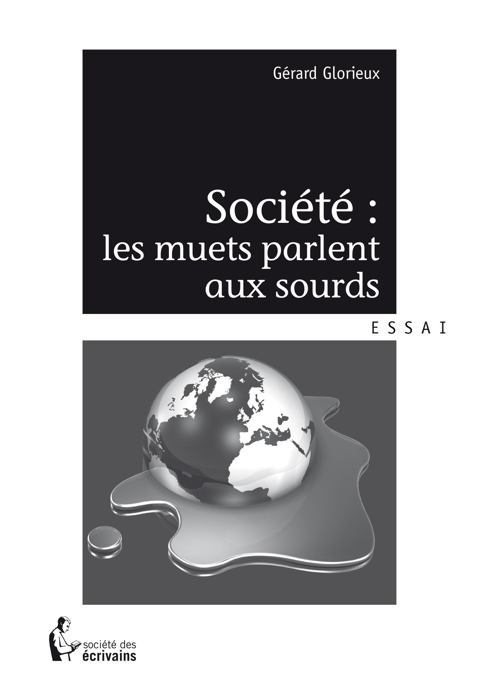 Société : les muets parlent aux sourds