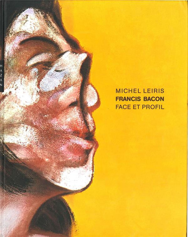 Francis Bacon ; face et profil (édition 2015)
