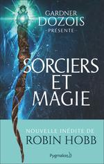 Sorciers et magie  - George R. R. Martin - Gardner Dozois