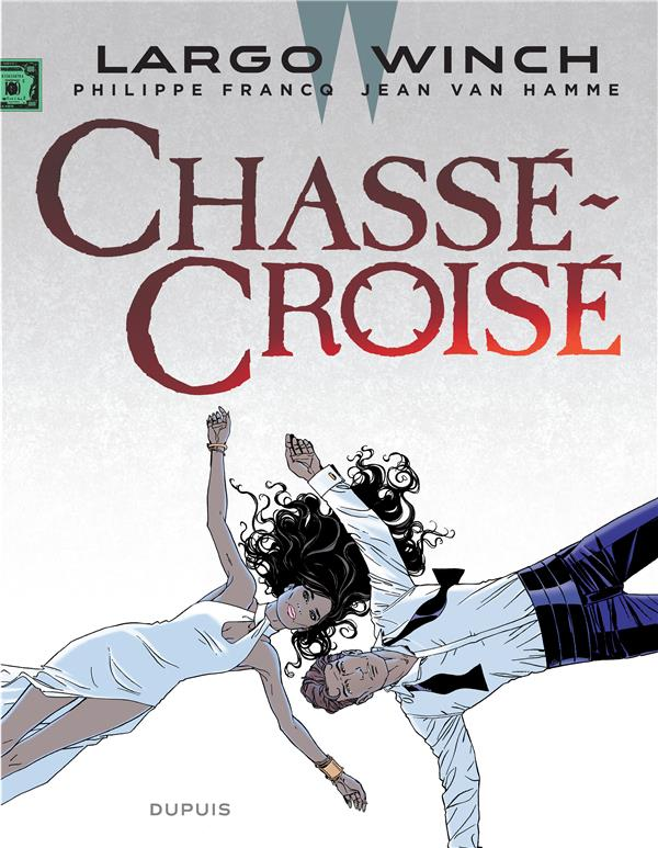 LARGO WINCH - TOME 19 - CHASSE-CROISE Van Hamme Jean