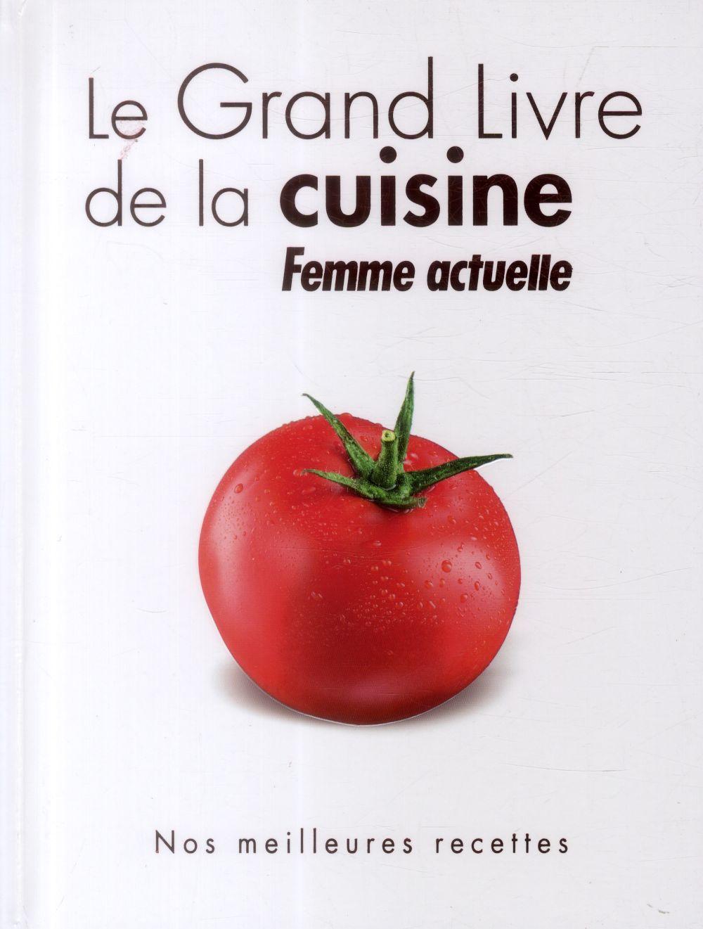 Le grand livre de la cuisine ; femme actuelle