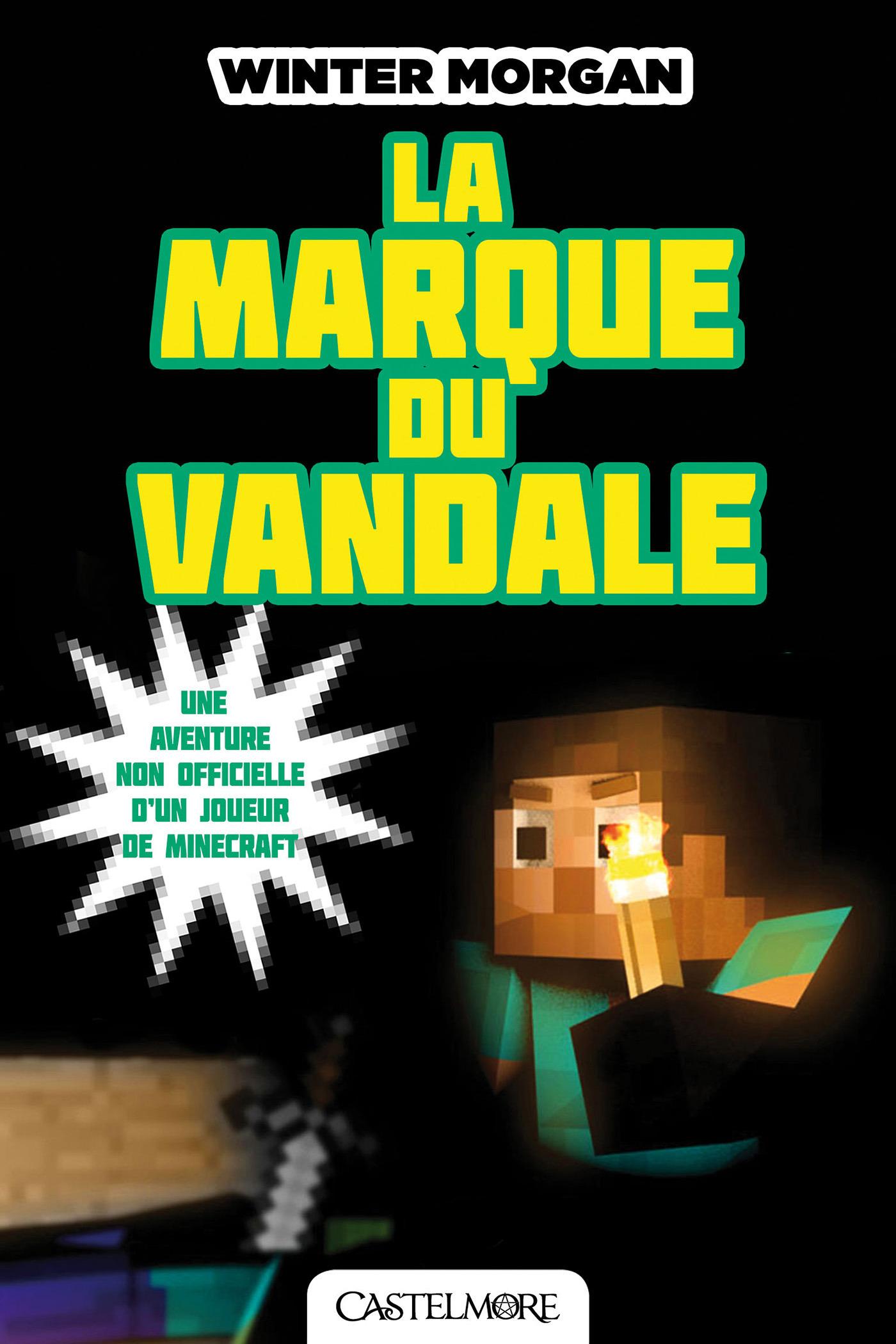 Minecraft - les aventures non officielles d'un joueur T.2 ; la marque du Vandale