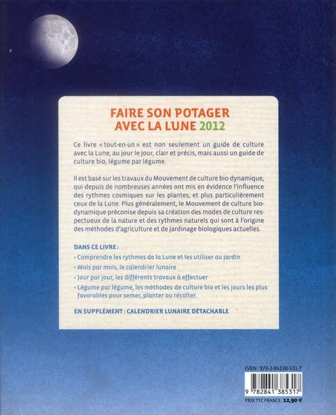 faire son potager avec la lune 2012 ; le calendrier des travaux ; le guide de culture bio légume par légume