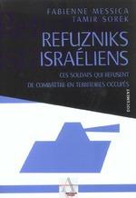Couverture de Refuzniks israeliens ces soldats qui refusent de combattre en territoires occupes