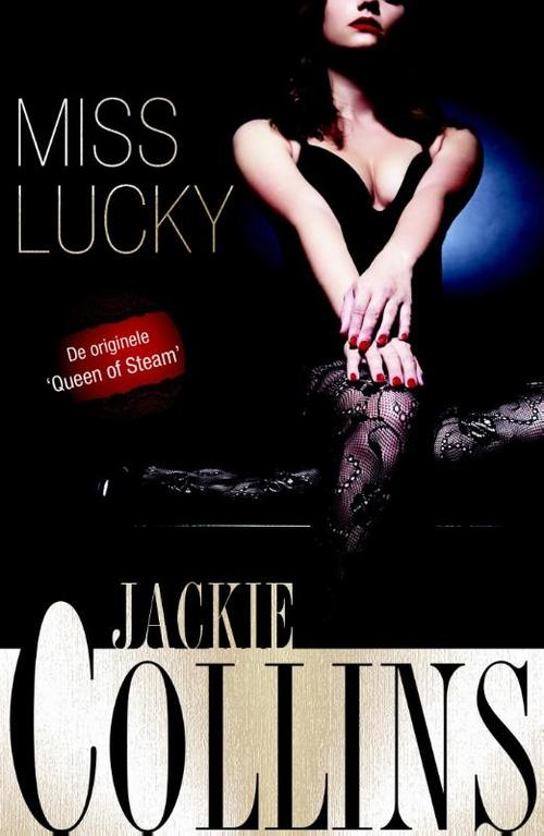 Nieuwe roman van 'queen of steam' jackie collins lucky santangelo is sterk, charismatisch en machtig. maar ...
