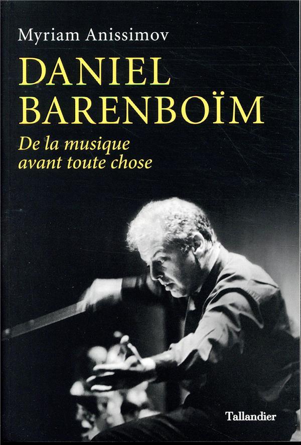 Daniel Barenboim ; de la musique avant toute chose