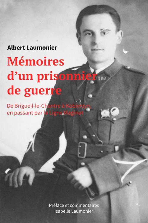 Mémoires d'un prisonnier de guerre ; de Brigueil-le-Chantre à Kobierzyn, en passant par la ligne Maginot