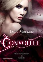 Convoitée  - Léaly Morgane