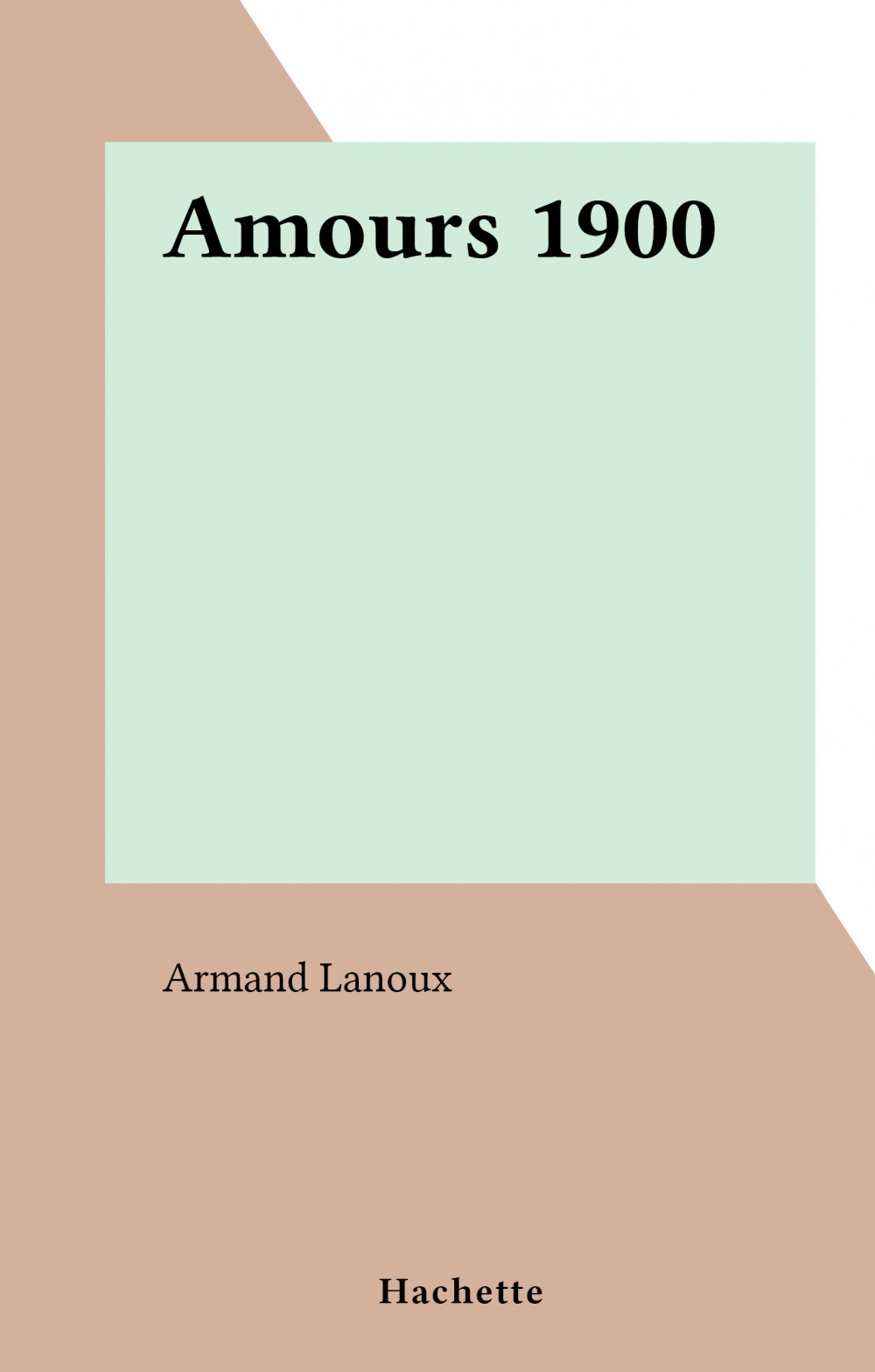 Amours 1900  - Armand Lanoux