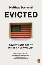 Evicted ; poverty and profit in the american city