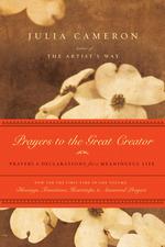 Prayers to the Great Creator  - Julia Cameron