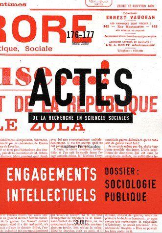 Actes de la recherche sciences sociales t.176; engagements intellectuels ; dossier : sociologie publique